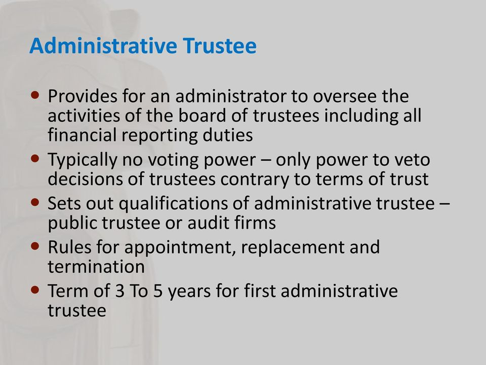 trustees contrary to terms of trust Sets out qualifications of administrative trustee public trustee or