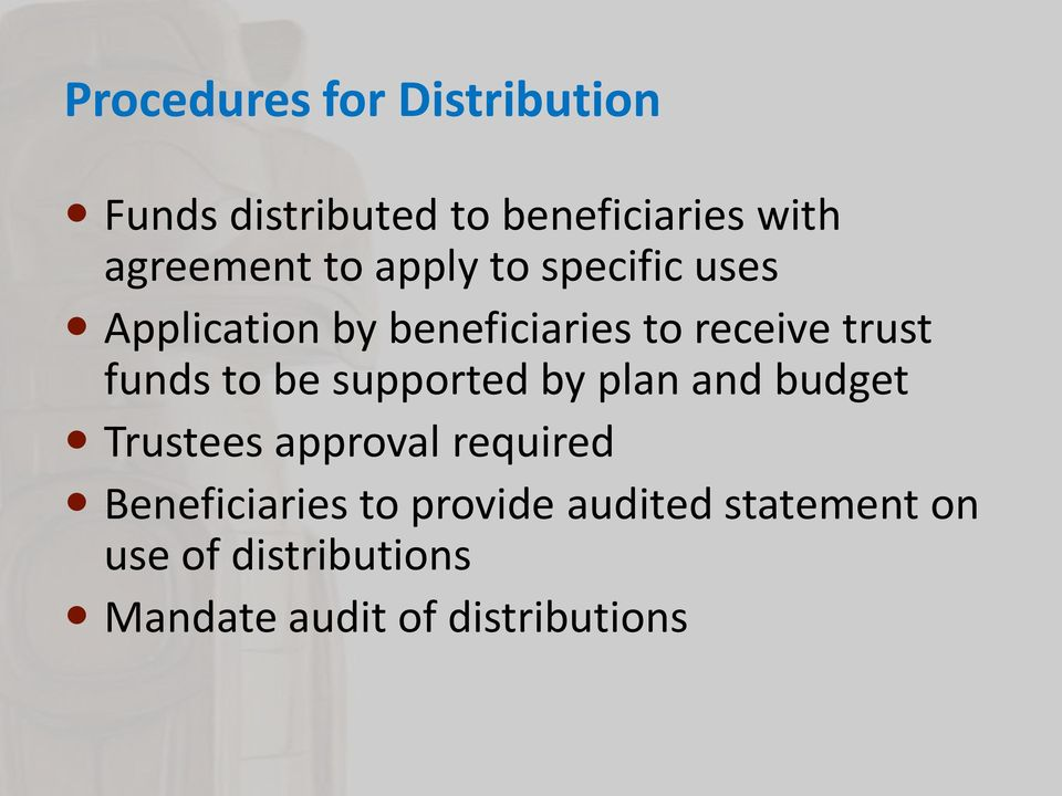 to be supported by plan and budget Trustees approval required Beneficiaries to