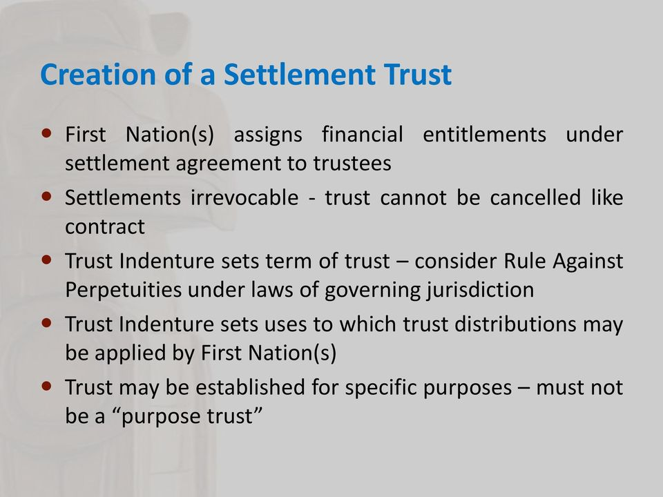 consider Rule Against Perpetuities under laws of governing jurisdiction Trust Indenture sets uses to which trust
