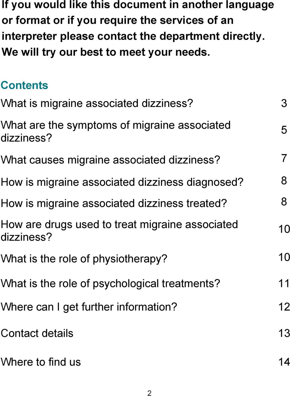 5 What causes migraine associated dizziness? 7 How is migraine associated dizziness diagnosed? 8 How is migraine associated dizziness treated?