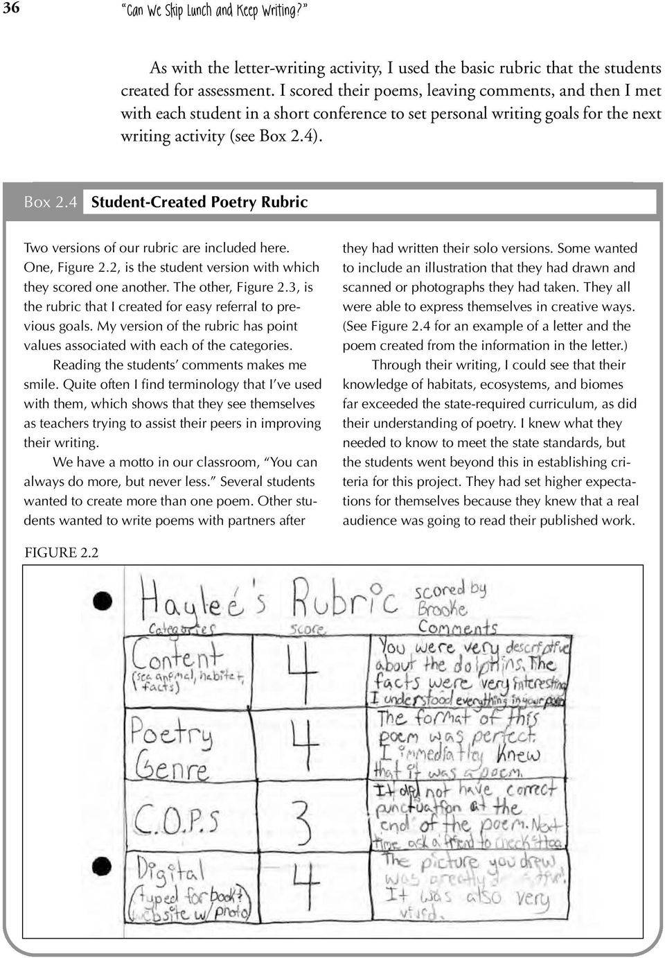 4). Box 2.4 Student-Created Poetry Rubric Two versions of our rubric are included here. One, Figure 2.2, is the student version with which they scored one another. The other, Figure 2.