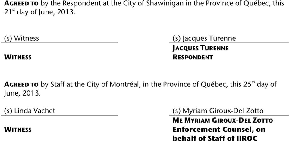 (s) Witness WITNESS (s) Jacques Turenne JACQUES TURENNE RESPONDENT AGREED TO by Staff at the City of