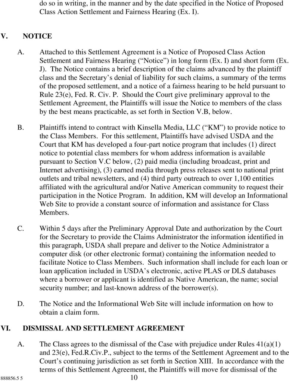 The Notice contains a brief description of the claims advanced by the plaintiff class and the Secretary s denial of liability for such claims, a summary of the terms of the proposed settlement, and a