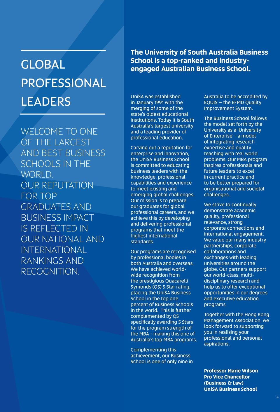 The University of South Australia Business School is a top-ranked and industryengaged Australian Business School.