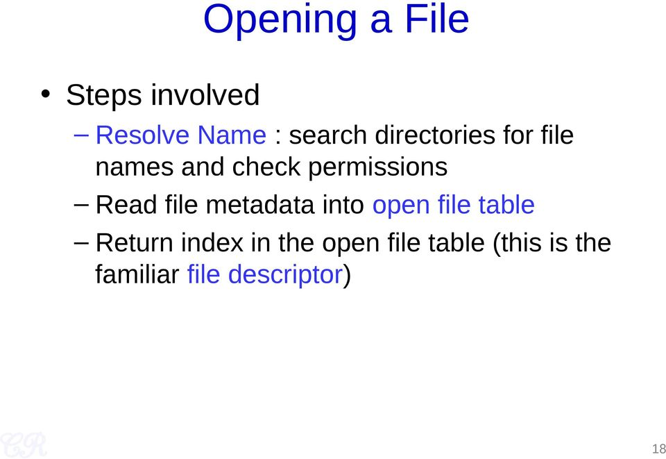 file metadata into open file table Return index in the