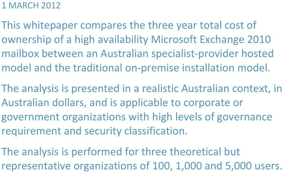 The analysis is presented in a realistic Australian context, in Australian dollars, and is applicable to corporate or government