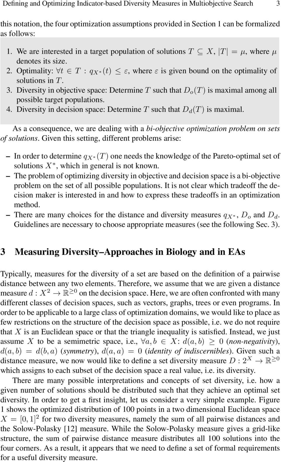 Diversity in objective space: Determine T such that D o (T ) is maximal among all possible target populations. 4. Diversity in decision space: Determine T such that D d (T ) is maximal.