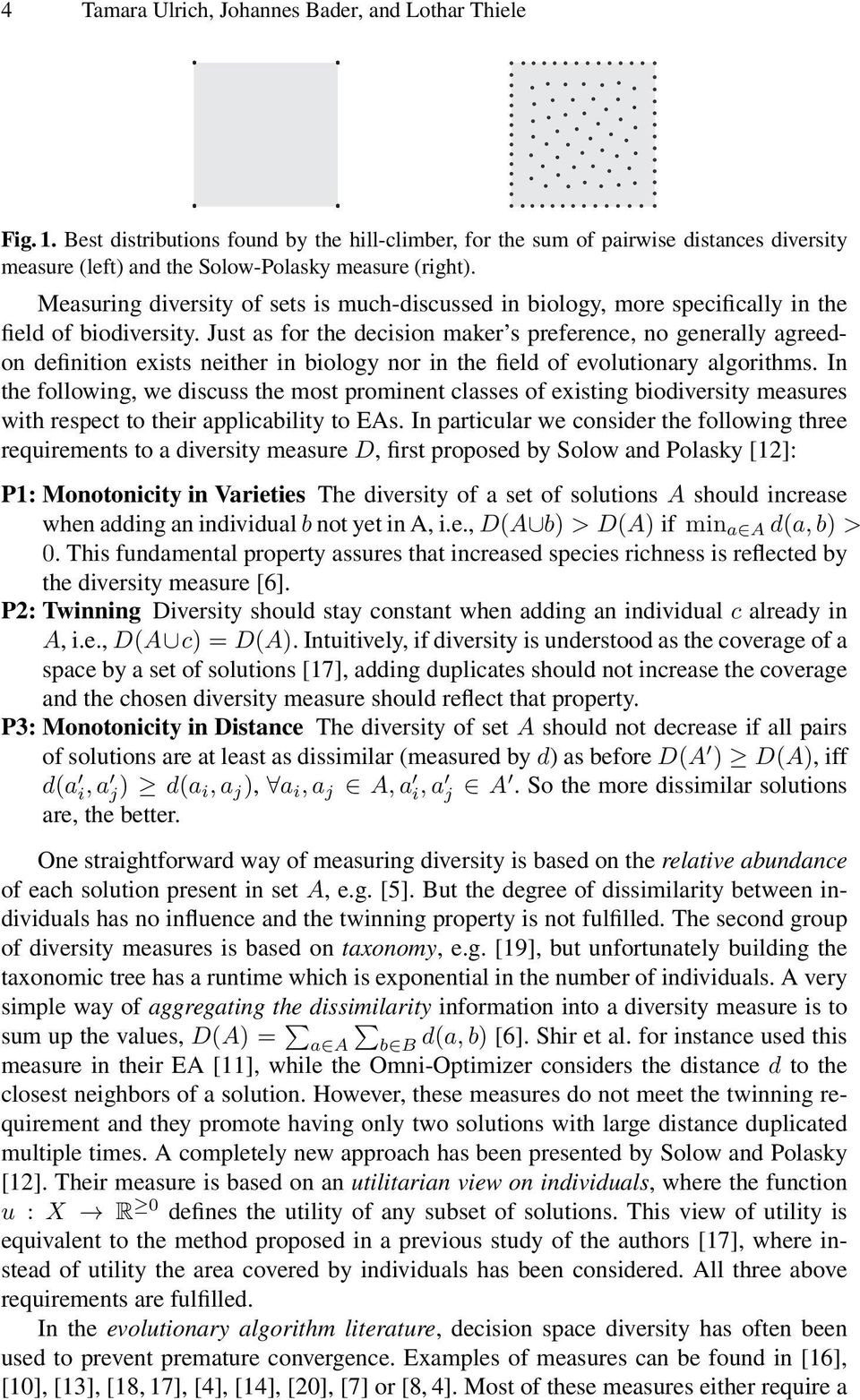 Measuring diversity of sets is much-discussed in biology, more specifically in the field of biodiversity.