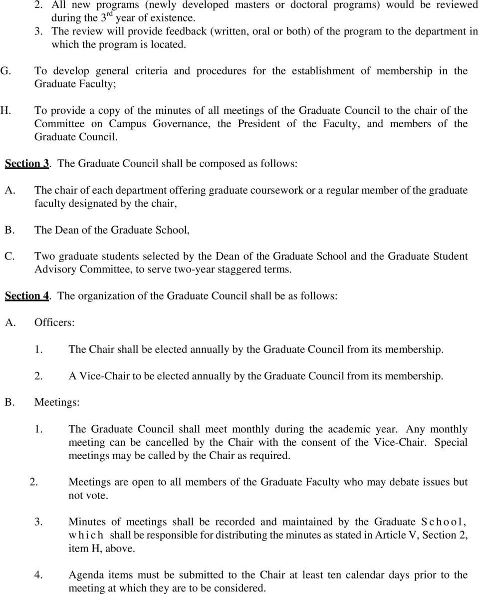 To develop general criteria and procedures for the establishment of membership in the Graduate Faculty; H.