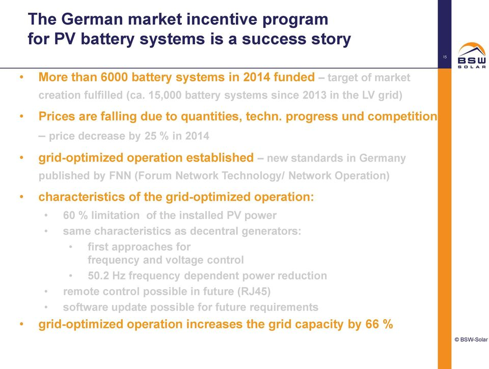 progress und competition price decrease by 25 % in 2014 grid-optimized operation established new standards in Germany published by FNN (Forum Network Technology/ Network Operation) characteristics of