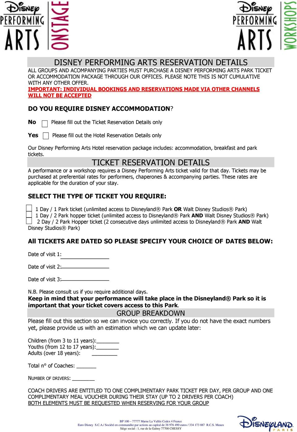 No Yes Please fill out the Ticket Reservation Details only Please fill out the Hotel Reservation Details only Our Disney Performing Arts Hotel reservation package includes: accommodation, breakfast