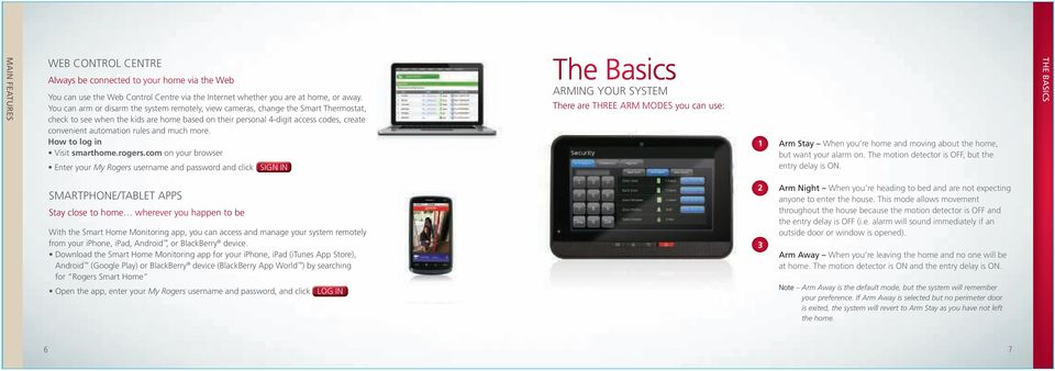 rules and much more. How to log in Visit smarthome.rogers.