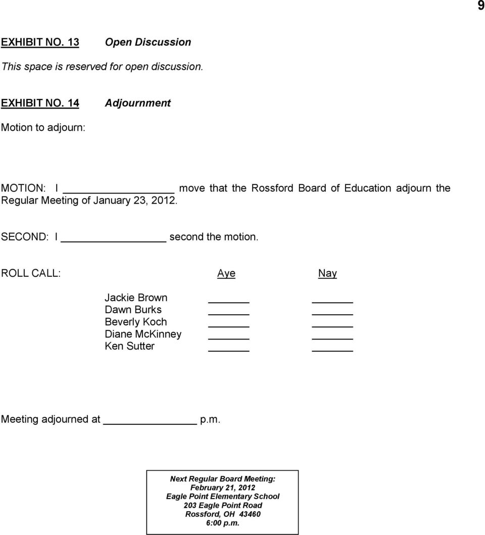 14 Adjournment Motion to adjourn: MOTION: I move that the Rossford Board of Education adjourn