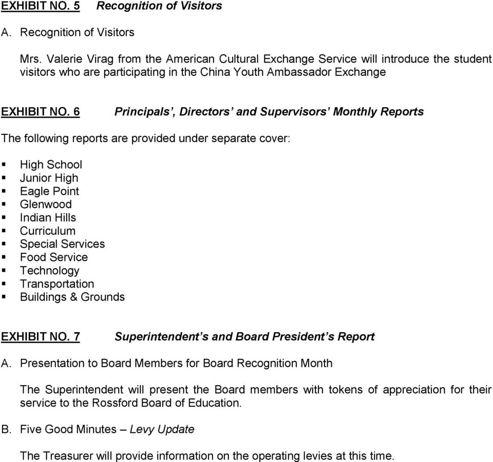 6 Principals, Directors and Supervisors Monthly Reports The following reports are provided under separate cover: High School Junior High Eagle Point Glenwood Indian Hills Curriculum Special Services