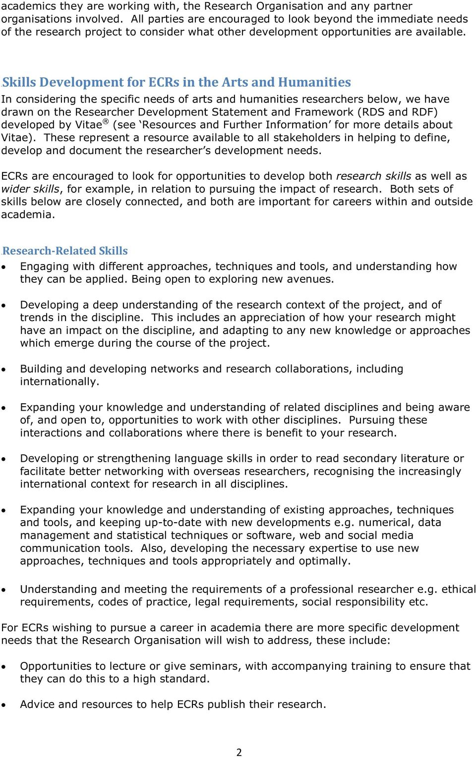 2BSkills Development for ECRs in the Arts and Humanities In considering the specific needs of arts and humanities researchers below, we have drawn on the Researcher Development Statement and
