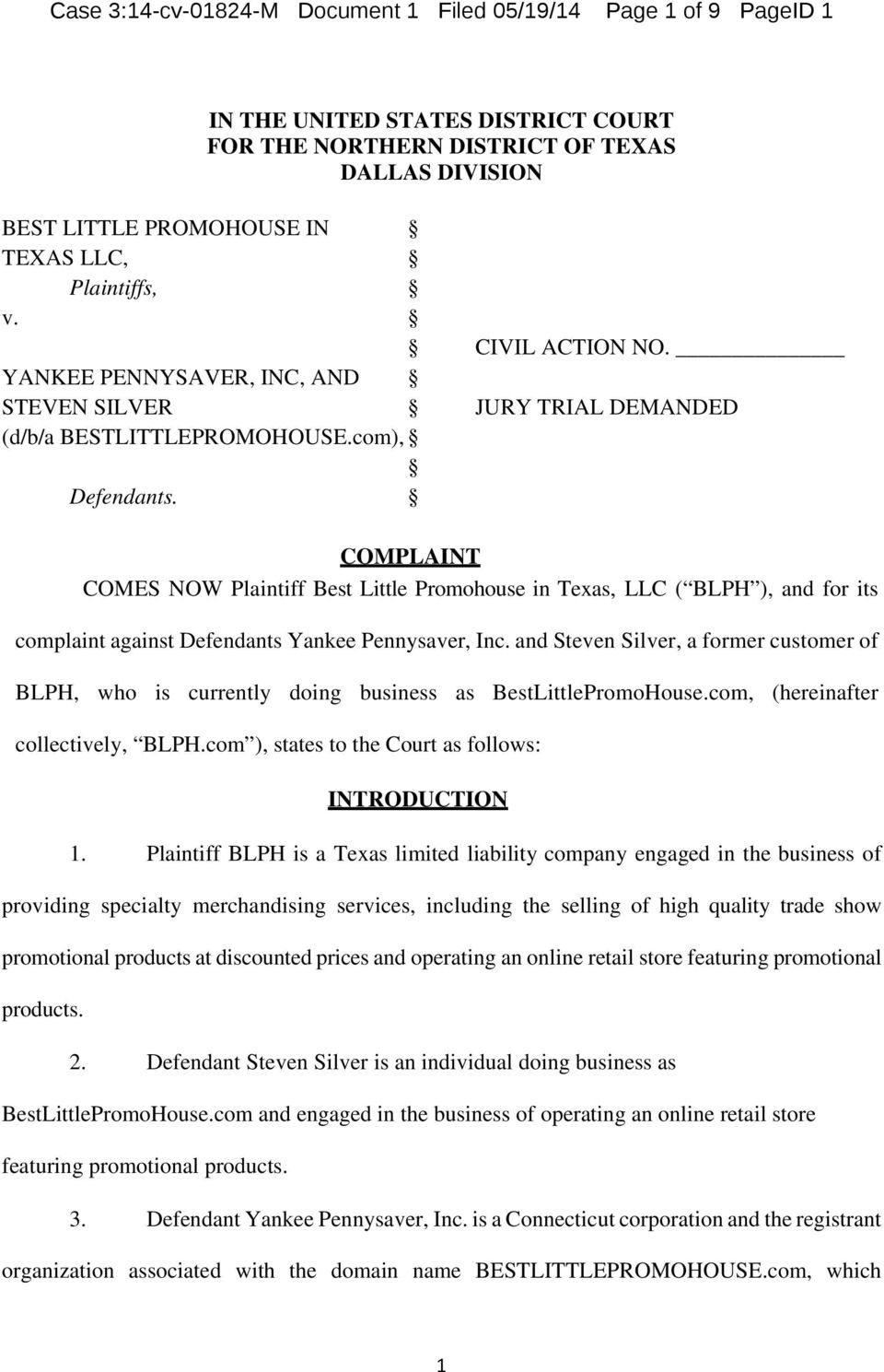 COMPLAINT COMES NOW Plaintiff Best Little Promohouse in Texas, LLC ( BLPH ), and for its complaint against Defendants Yankee Pennysaver, Inc.