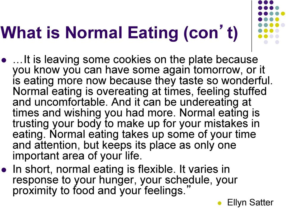 Normal eating is trusting your body to make up for your mistakes in eating.