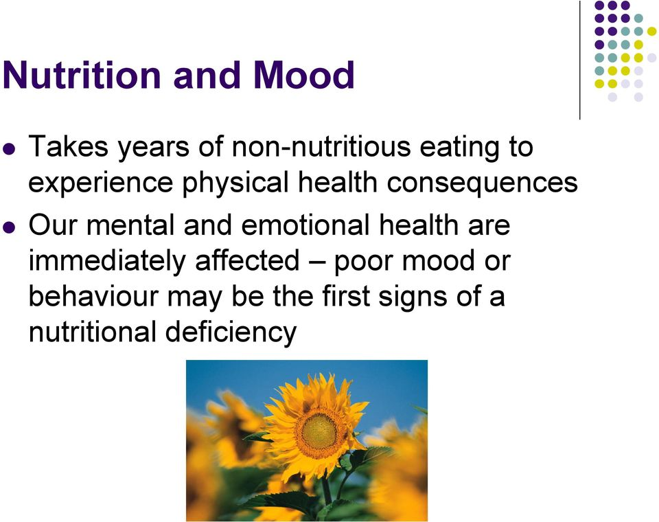 and emotional health are immediately affected poor mood or