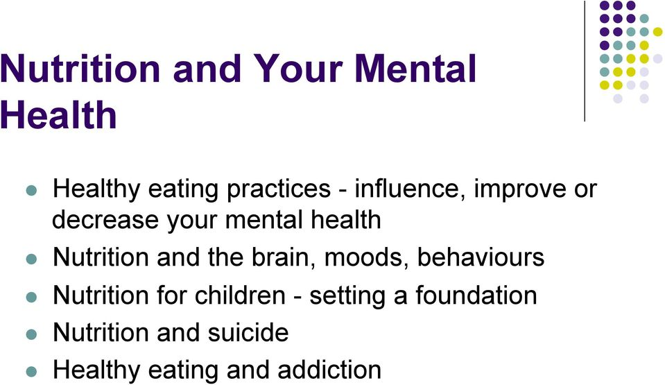 and the brain, moods, behaviours l Nutrition for children -