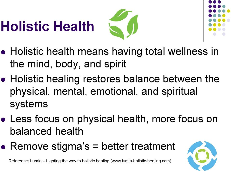 systems l Less focus on physical health, more focus on balanced health l Remove stigma s =