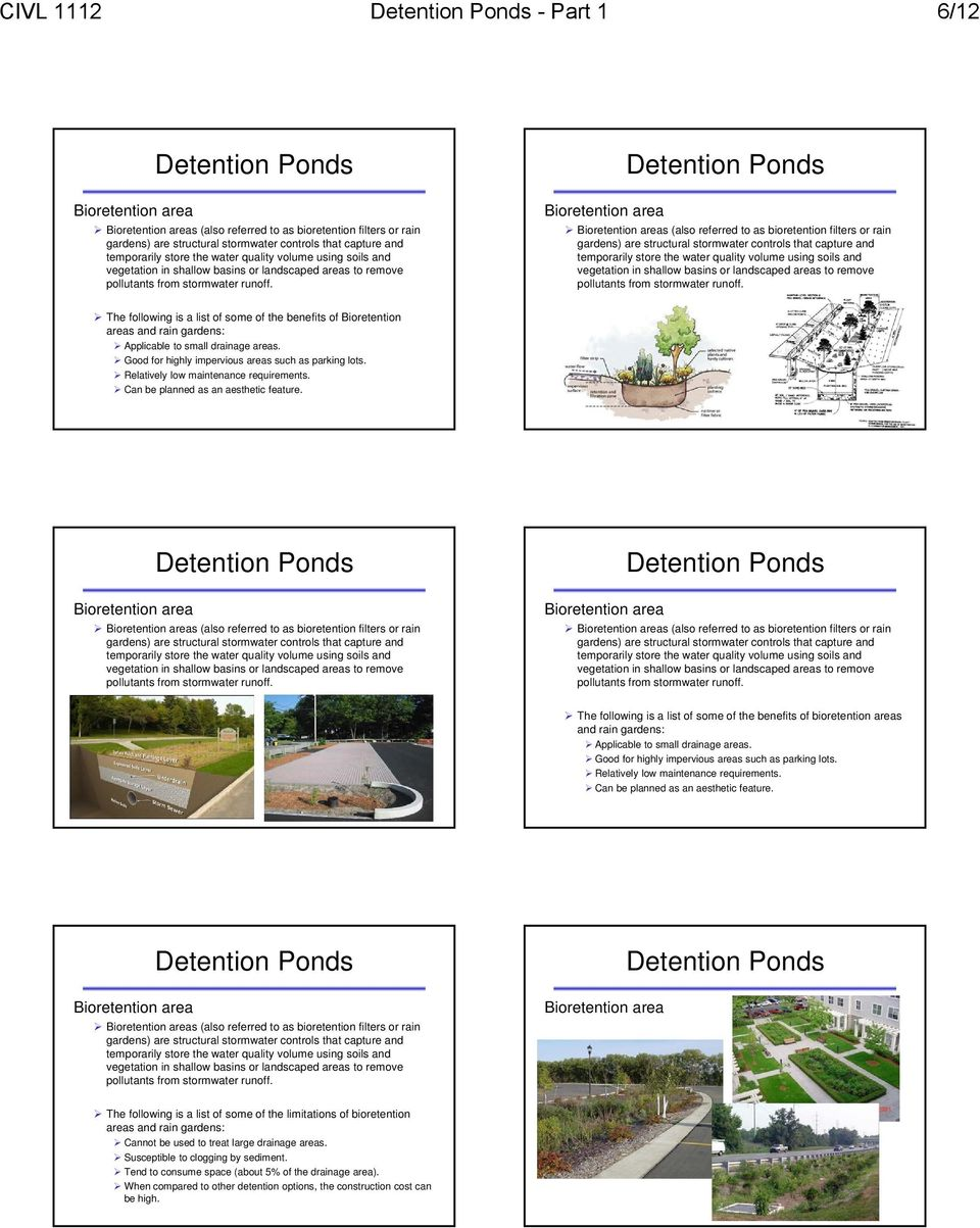 Bioretention area Bioretention areas (also referred to as bioretention filters or rain gardens) are structural stormwater controls that capture and temporarily store the water  The following is a