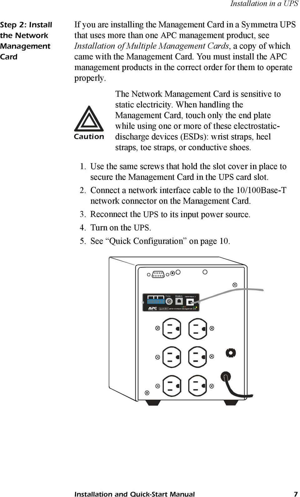 Caution The Network Management Card is sensitive to static electricity.