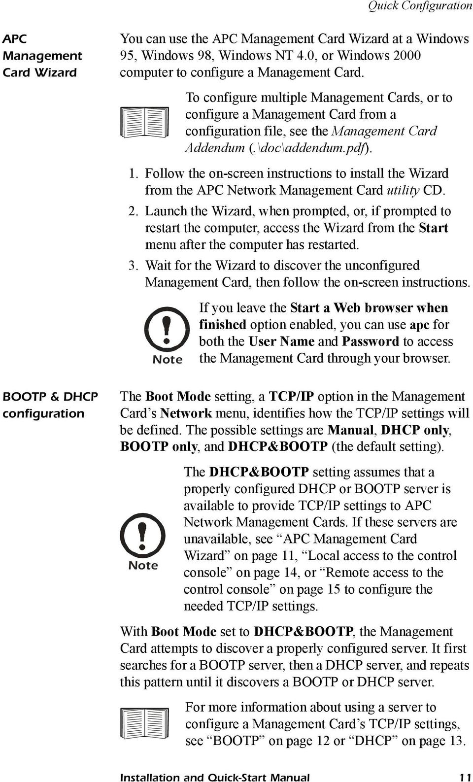 Follow the on-screen instructions to install the Wizard from the APC Network Management Card utility CD. 2.