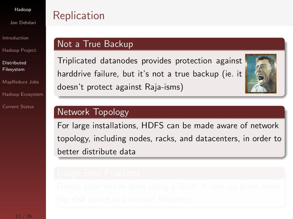 it doesn t protect against Raja-isms) Network Topology For large installations, HDFS can be made aware of network