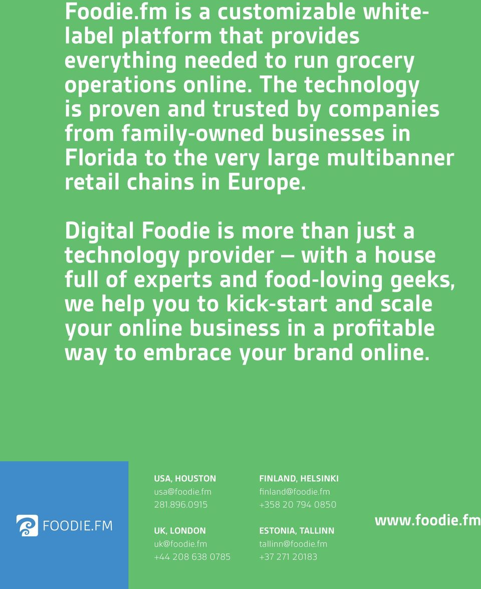 Digital Foodie is more than just a technology provider with a house full of experts and food-loving geeks, we help you to kick-start and scale your online business in