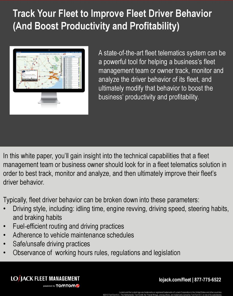 In this white paper, you ll gain insight into the technical capabilities that a fleet management team or business owner should look for in a fleet telematics solution in order to best track, monitor