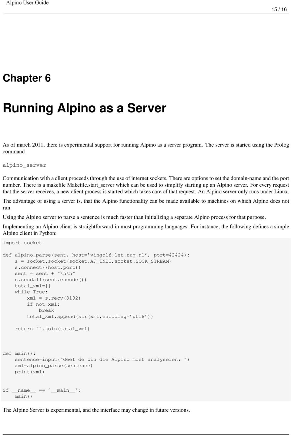 There is a makefile Makefile.start_server which can be used to simplify starting up an Alpino server.