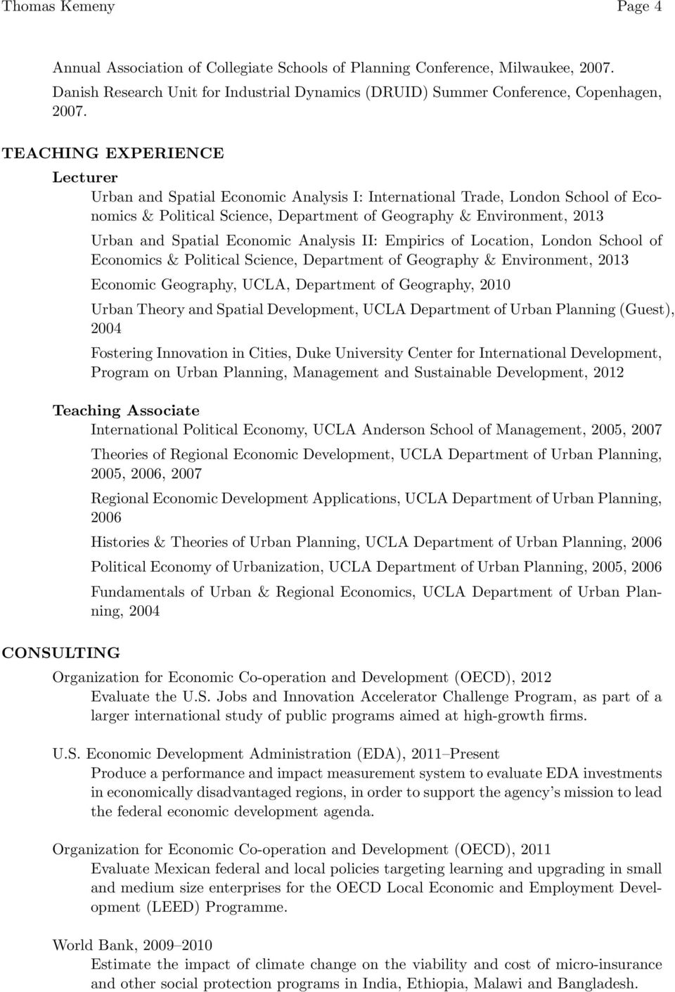 Economic Analysis II: Empirics of Location, London School of Economics & Political Science, Department of Geography & Environment, 2013 Economic Geography, UCLA, Department of Geography, 2010 Urban