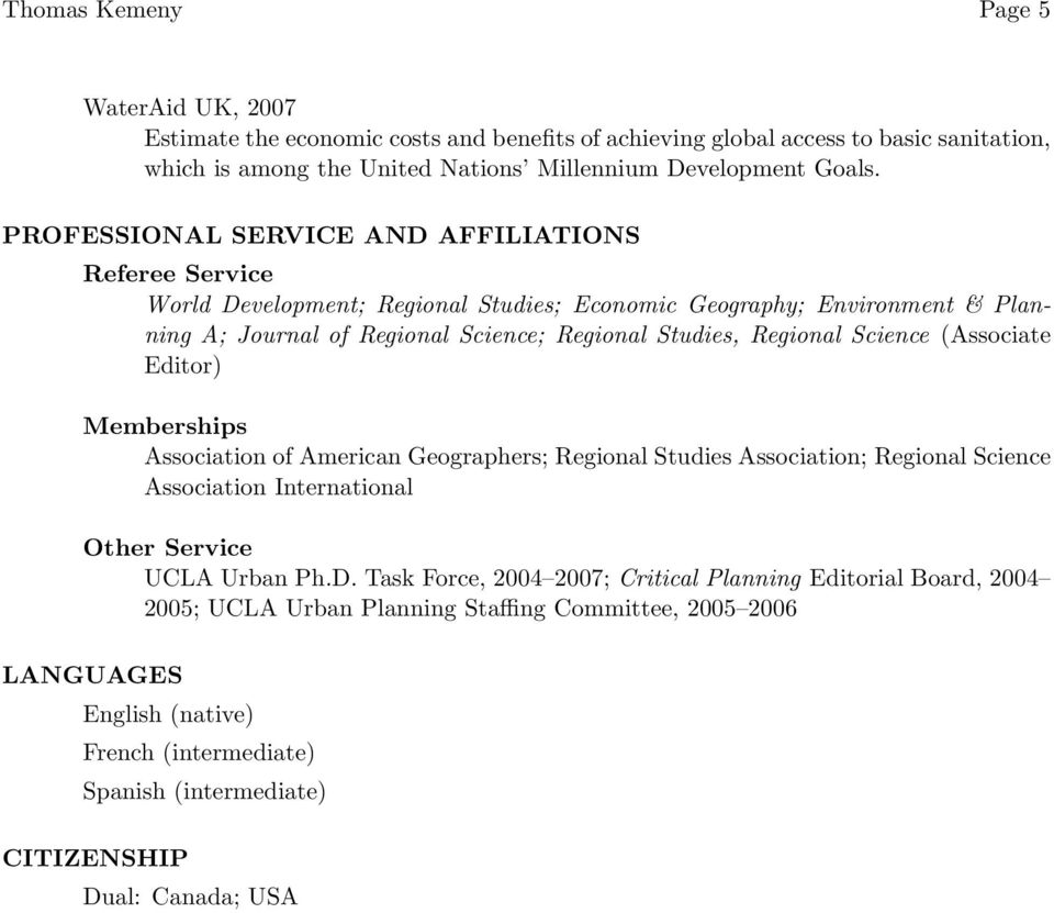 Science (Associate Editor) Memberships Association of American Geographers; Regional Studies Association; Regional Science Association International Other Service UCLA Urban Ph.D.