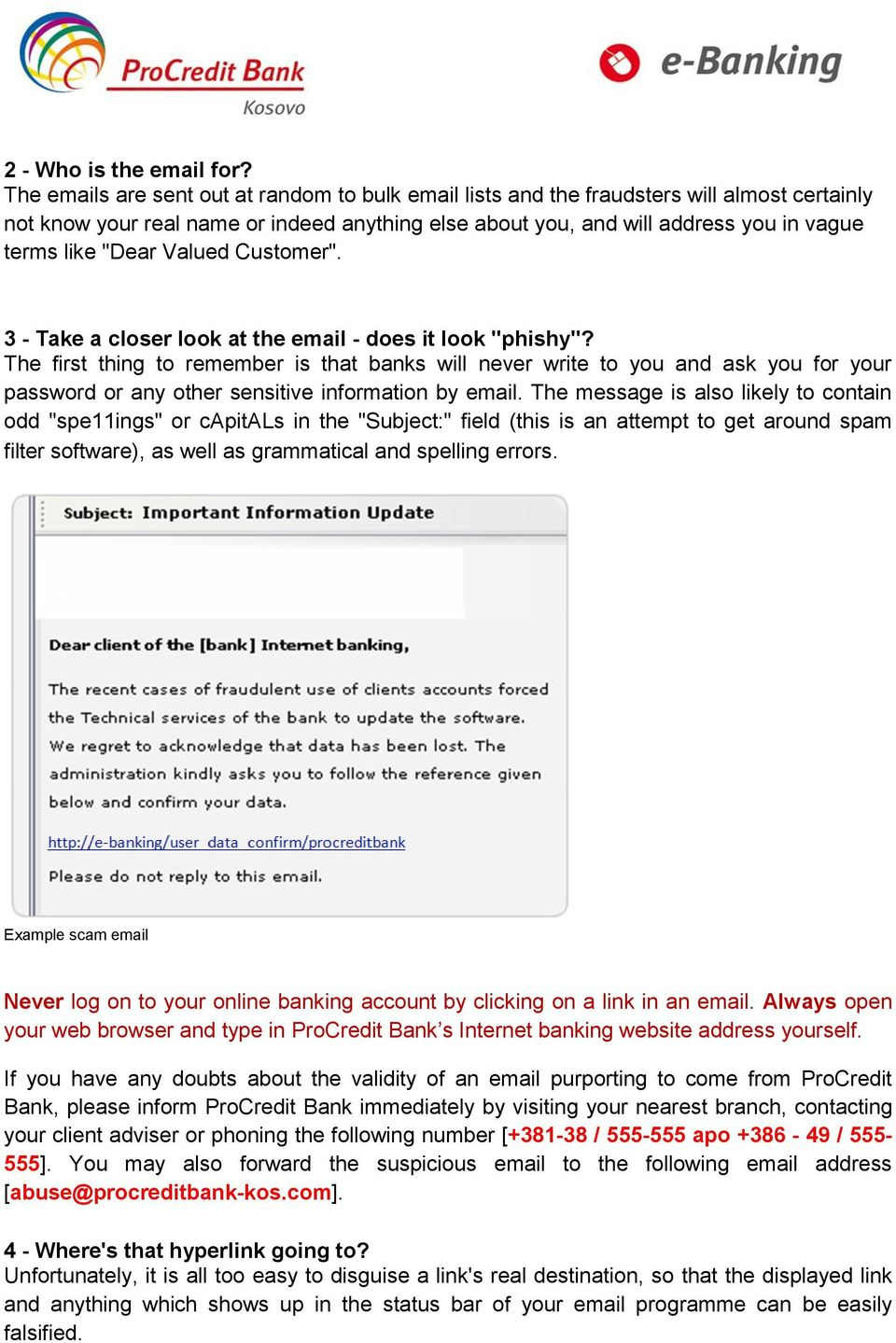 """Dear Valued Customer"". 3 - Take a closer look at the email - does it look ""phishy""?"
