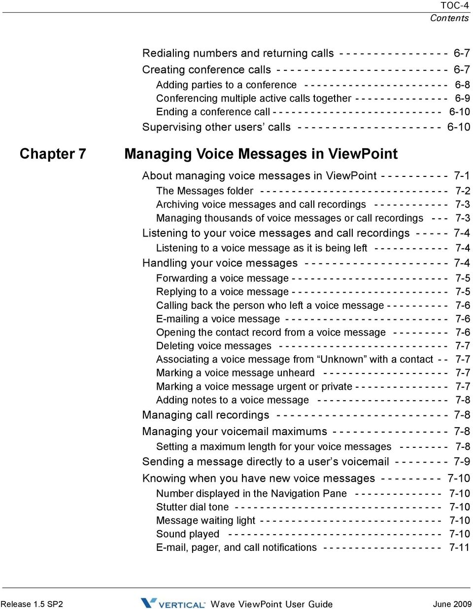 - - - - 6-10 Supervising other users calls - - - - - - - - - - - - - - - - - - - - - 6-10 Chapter 7 Managing Voice Messages in ViewPoint About managing voice messages in ViewPoint - - - - - - - - - -
