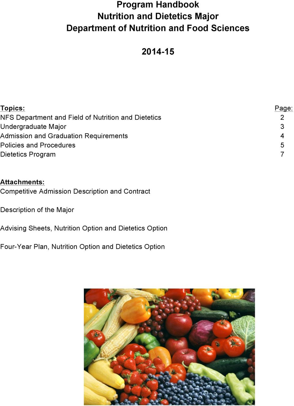 Policies and Procedures 5 Dietetics Program 7 Attachments: Competitive Admission Description and Contract
