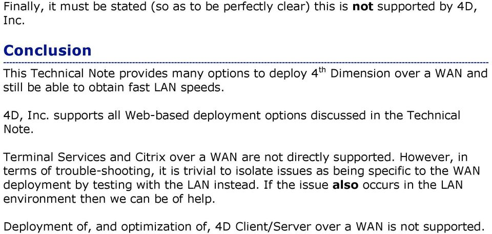 supports all Web-based deployment options discussed in the Technical Note. Terminal Services and Citrix over a WAN are not directly supported.