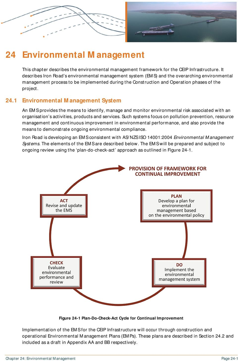 1 Environmental Management System An EMS provides the means to identify, manage and monitor environmental risk associated with an organisation s activities, products and services.