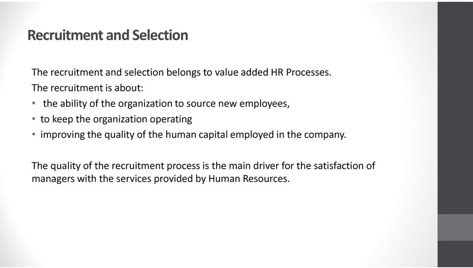 organization operating improving the quality of the human capital employed in the company.