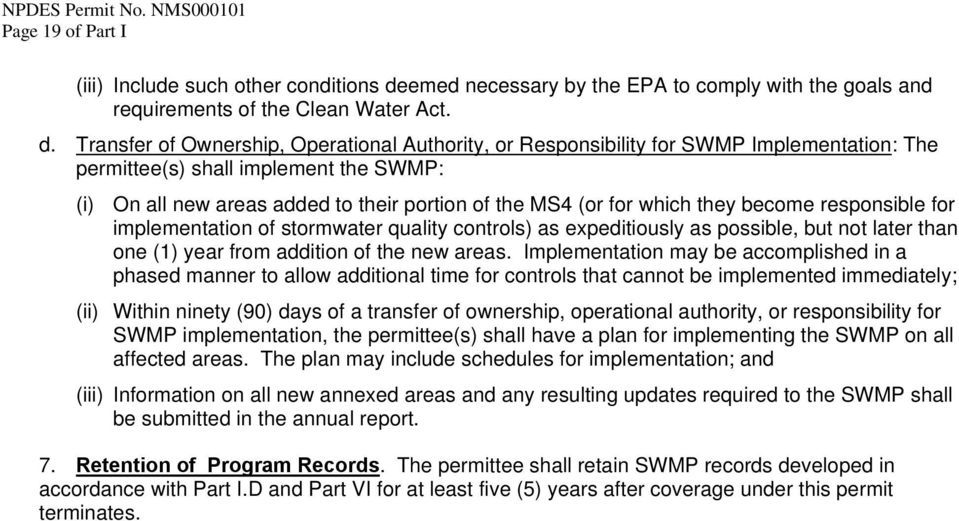 Transfer of Ownership, Operational Authority, or Responsibility for SWMP Implementation: The permittee(s) shall implement the SWMP: (i) On all new areas added to their portion of the MS4 (or for