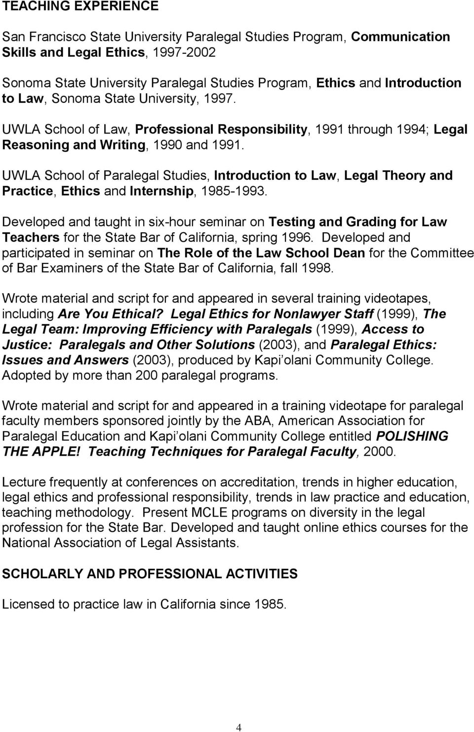 UWLA School of Paralegal Studies, Introduction to Law, Legal Theory and Practice, Ethics and Internship, 1985-1993.