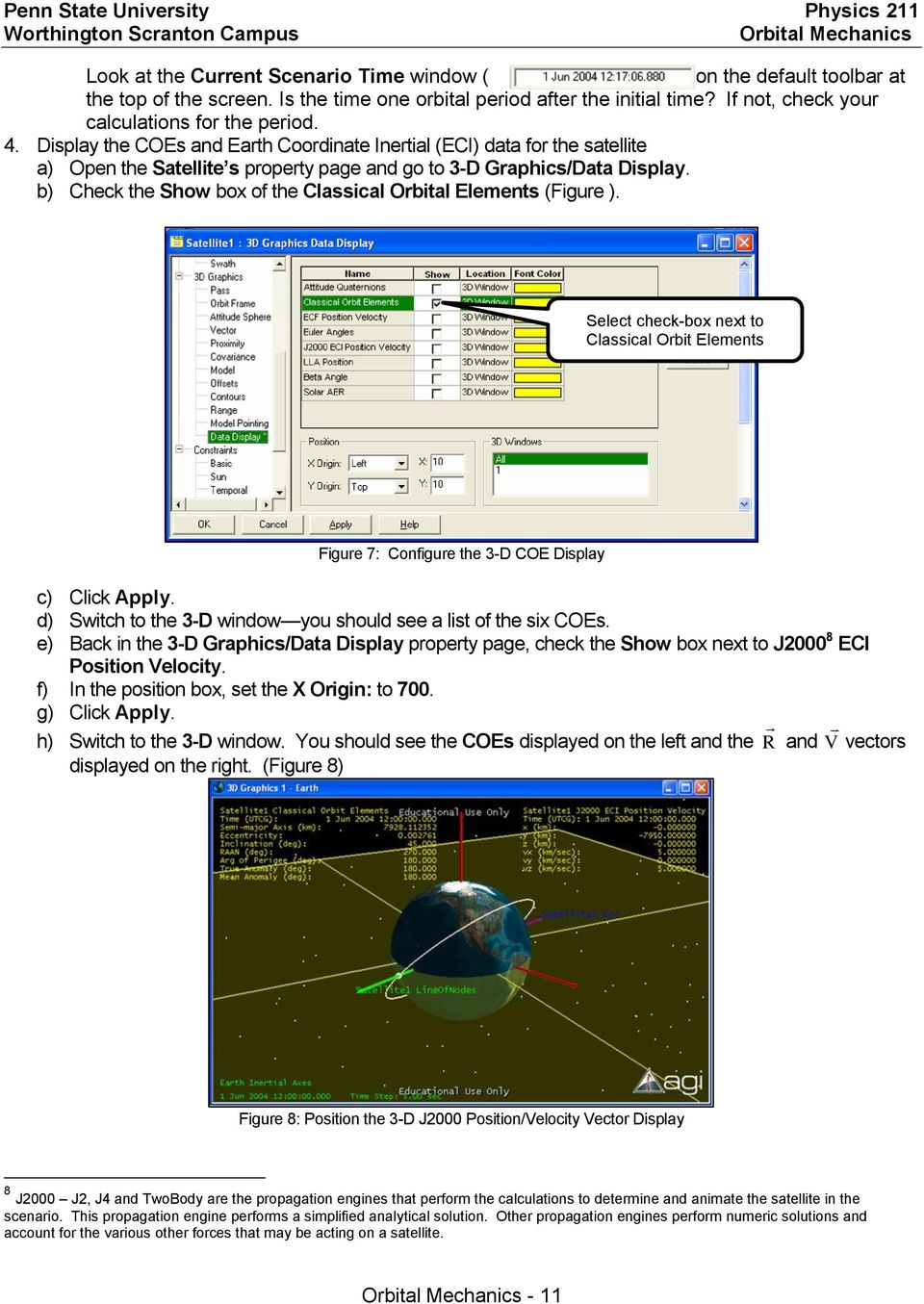 b) Check the Show box of the Classical Orbital Elements (Figure ). Select check-box next to Classical Orbit Elements Figure 7: Configure the 3-D COE Display c) Click Apply.