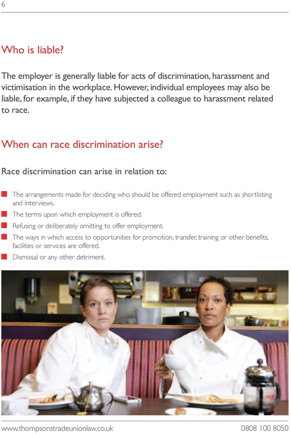 Race discrimination can arise in relation to: The arrangements made for deciding who should be offered employment such as shortlisting and interviews.