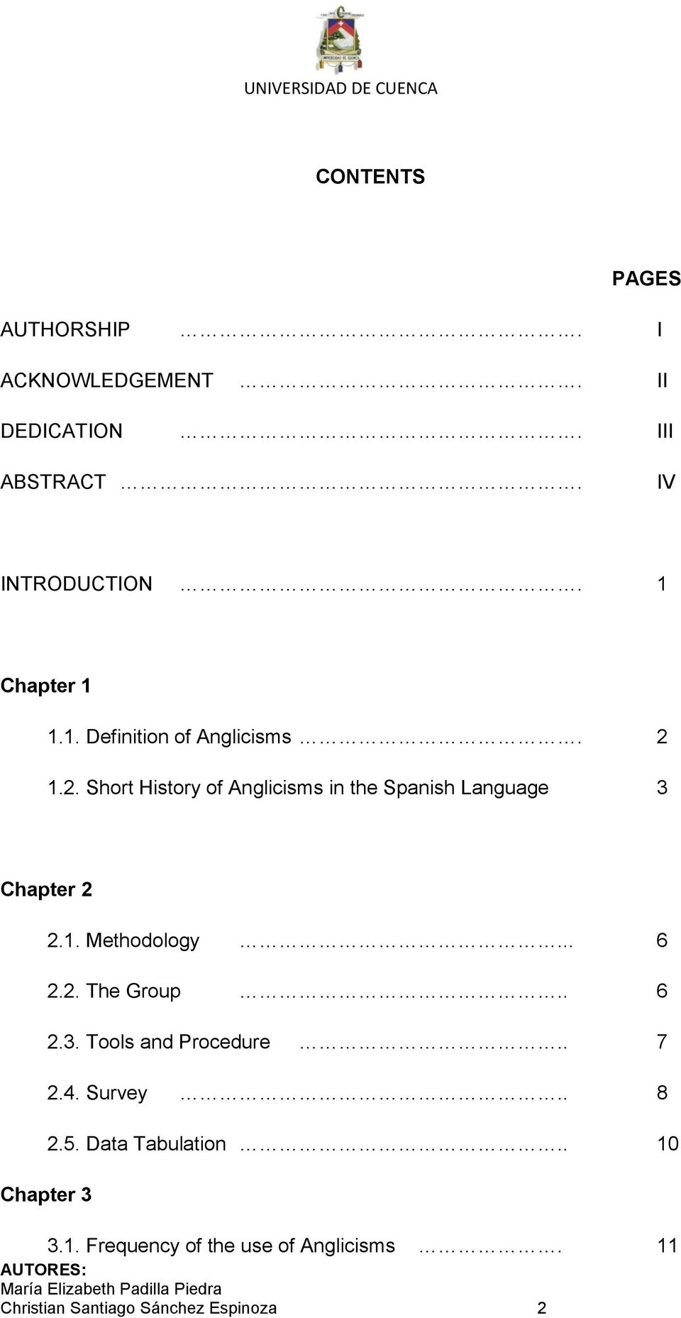1.2. Short History of Anglicisms in the Spanish Language 3 Chapter 2 Chapter 3 2.1. Methodology... 6 2.