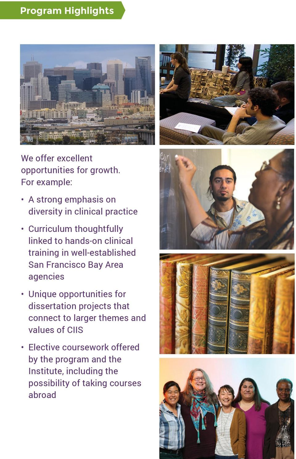 clinical training in well-established San Francisco Bay Area agencies Unique opportunities for dissertation