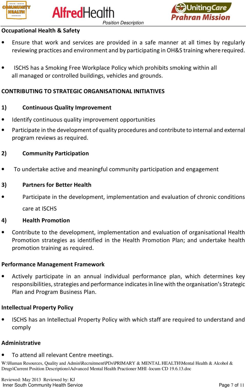 CONTRIBUTING TO STRATEGIC ORGANISATIONAL INITIATIVES 1) Continuous Quality Improvement Identify continuous quality improvement opportunities Participate in the development of quality procedures and