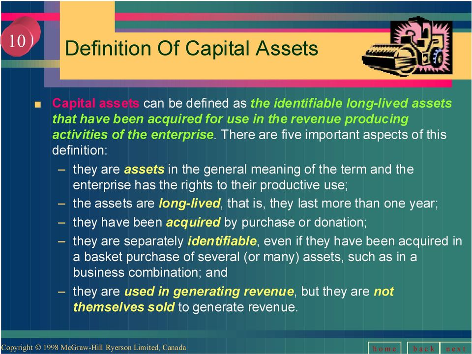 There are five important aspects of this definition: they are assets in the general meaning of the term and the enterprise has the rights to their productive use; the assets