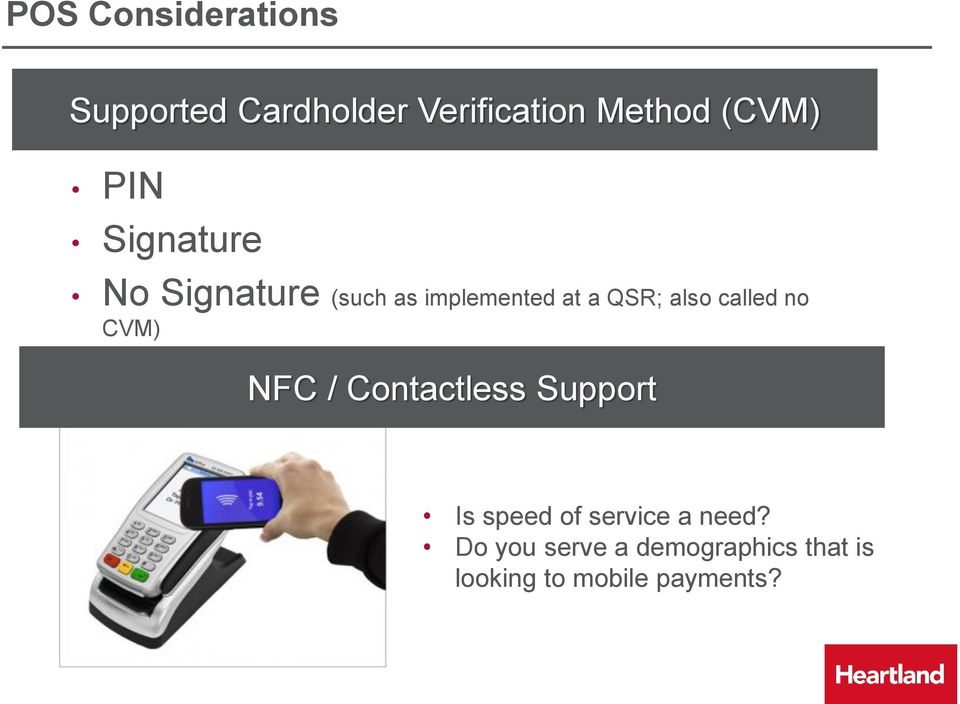 called no CVM) NFC / Contactless Support Is speed of service a