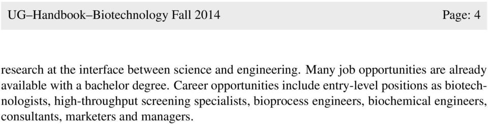 Career opportunities include entry-level positions as biotechnologists, high-throughput