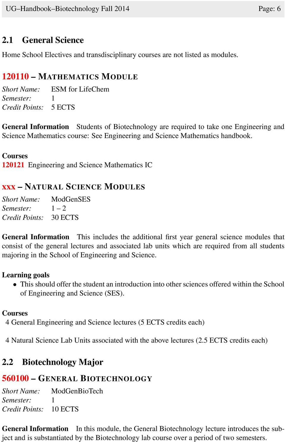course: See Engineering and Science Mathematics handbook.